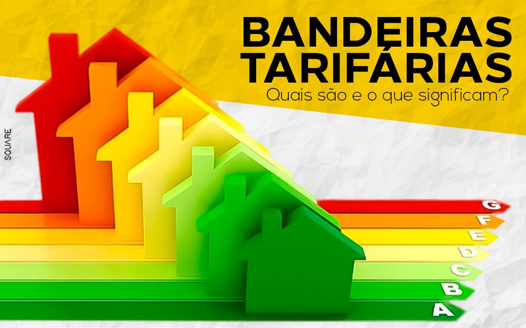 Bandeiras Tarifárias: O que são?